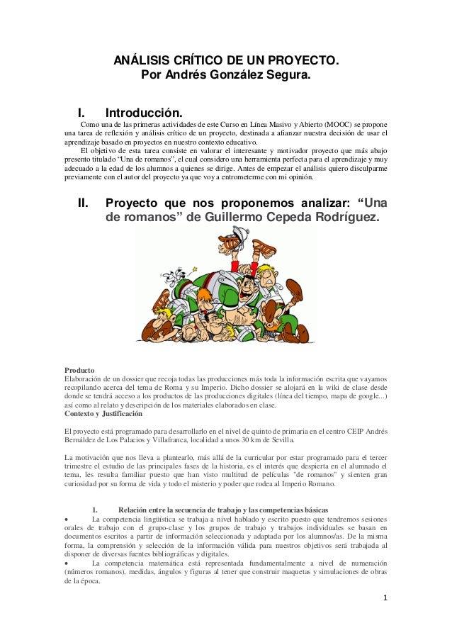 1 ANÁLISIS CRÍTICO DE UN PROYECTO. Por Andrés González Segura. I. Introducción. Como una de las primeras actividades de es...