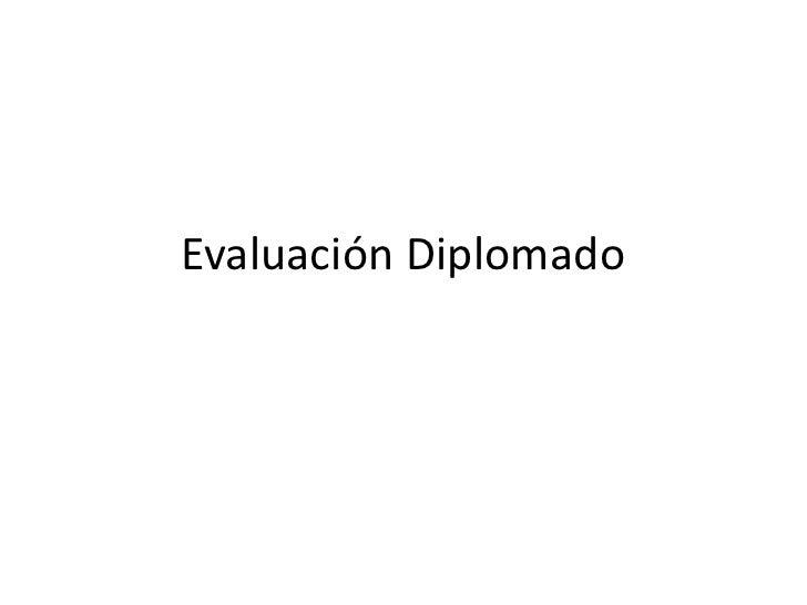 Evaluación Diplomado<br />