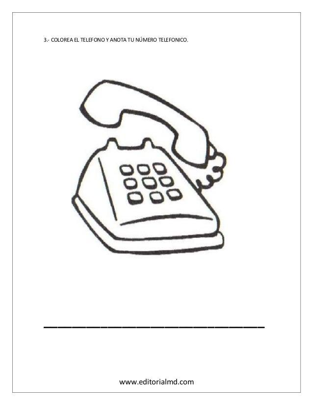 www.editorialmd.com 3.- COLOREA EL TELEFONO Y ANOTA TU NÚMERO TELEFONICO. _______________________________
