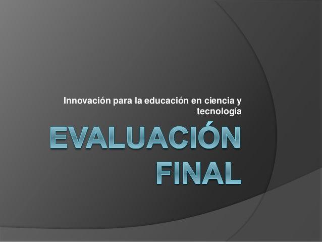 Innovación para la educación en ciencia y tecnología