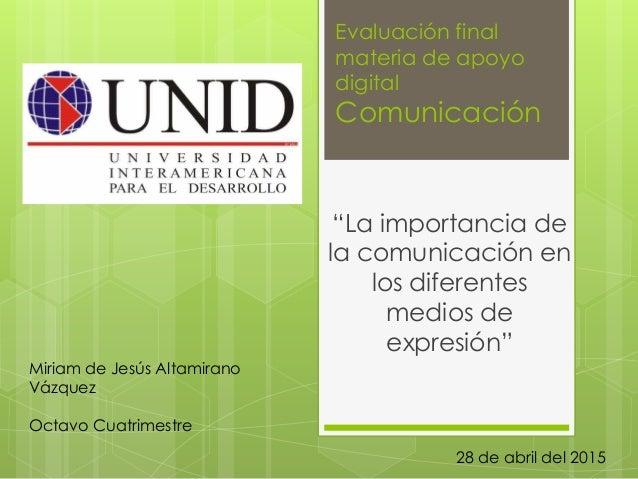 """Evaluación final materia de apoyo digital Comunicación """"La importancia de la comunicación en los diferentes medios de expr..."""