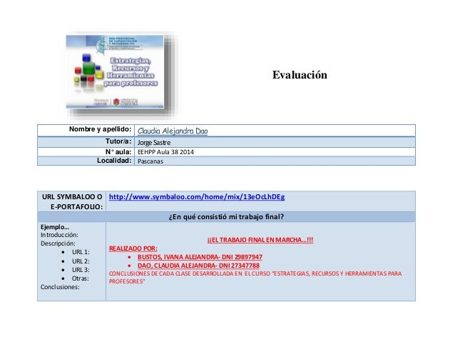 Evaluación  Nombre y apellido: Claudia Alejandra Dao  Tutor/a: Jorge Sastre  N° aula: EEHPP Aula 38 2014  Localidad: Pasca...