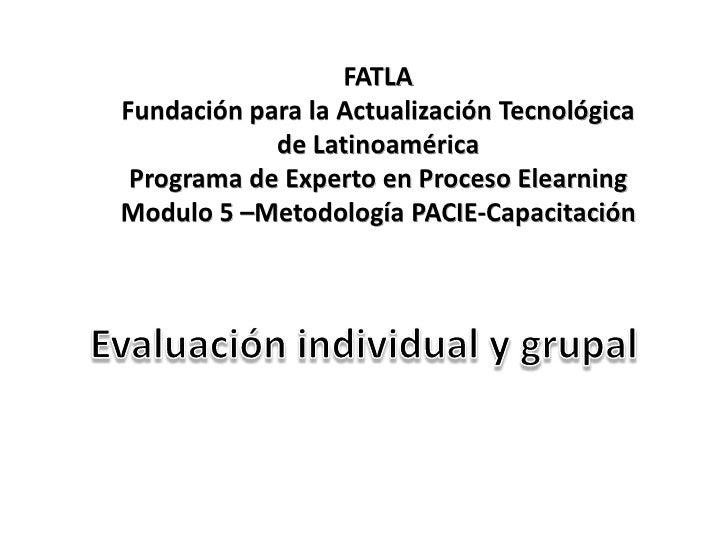 FATLA<br />Fundación para la Actualización Tecnológica de Latinoamérica<br />Programa de Experto en Proceso Elearning<br /...