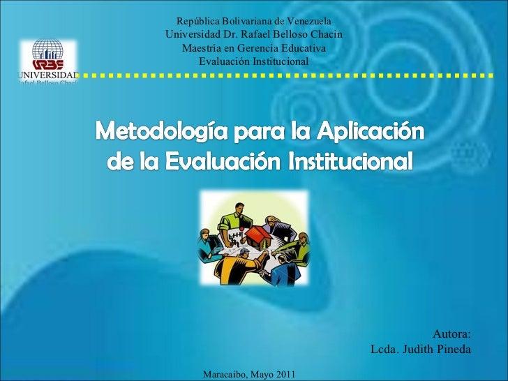 Autora: Lcda. Judith Pineda República Bolivariana de Venezuela Universidad Dr. Rafael Belloso Chacin Maestría en Gerencia ...