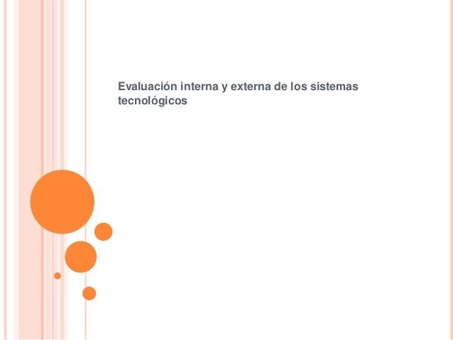 Evaluación interna y externa de los sistemastecnológicos