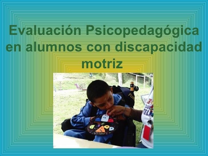 Evaluación Psicopedagógica en alumnos con discapacidad motriz