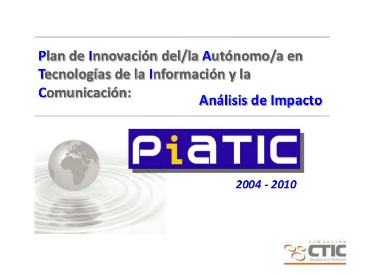 Plan de Innovación del/la Autónomo/a en Tecnologías de la Información y la Comunicación:<br />Análisis de Impacto<br />200...