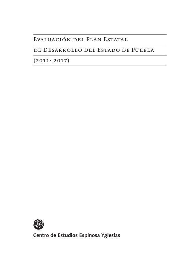 Evaluación del Plan Estatalde Desarrollo del Estado de Puebla(2011- 2017)