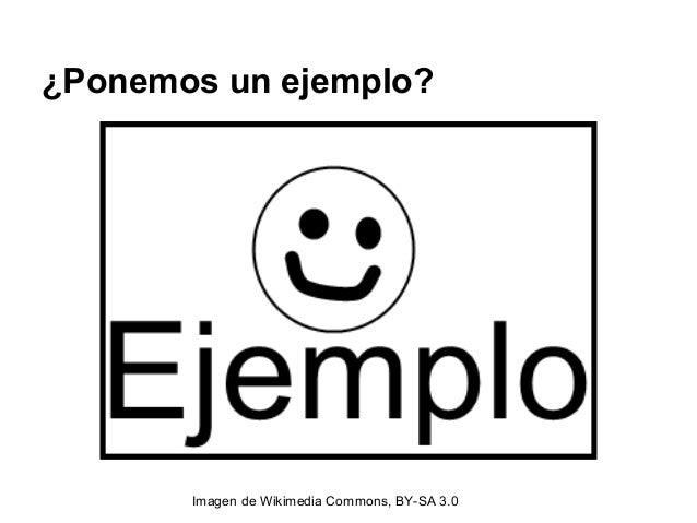 ¿Ponemos un ejemplo? Imagen de Wikimedia Commons, BY-SA 3.0