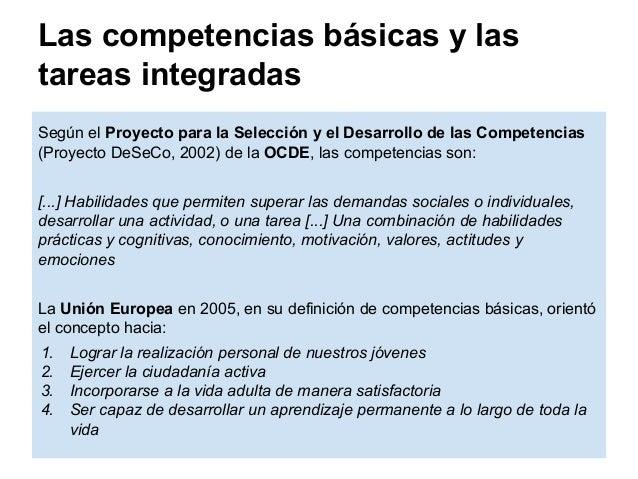 Las competencias básicas y las tareas integradas Según el Proyecto para la Selección y el Desarrollo de las Competencias (...