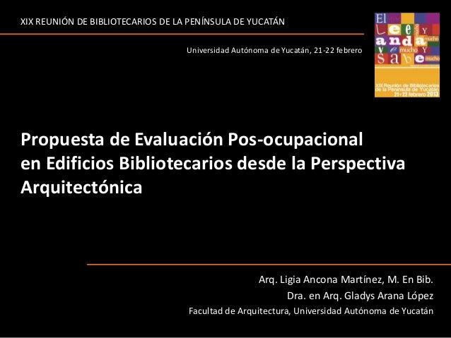 XIX REUNIÓN DE BIBLIOTECARIOS DE LA PENÍNSULA DE YUCATÁN                                   Universidad Autónoma de Yucatán...