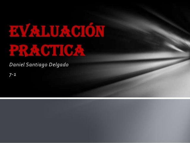 Daniel Santiago Delgado7-1Evaluaciónpractica