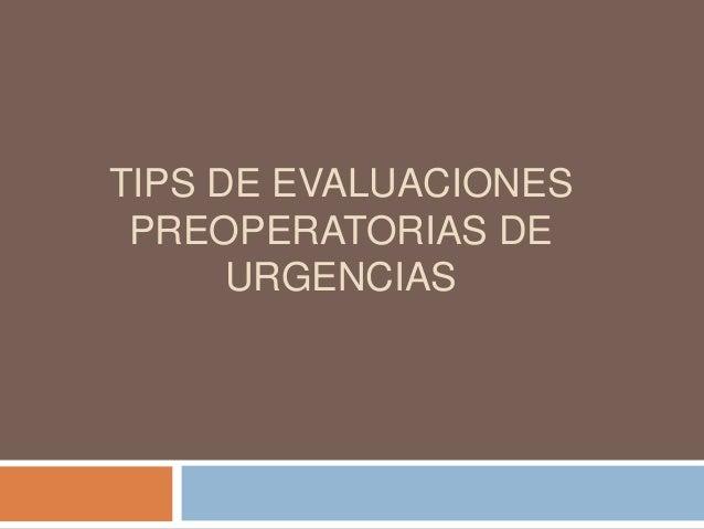 TIPS DE EVALUACIONES PREOPERATORIAS DE URGENCIAS