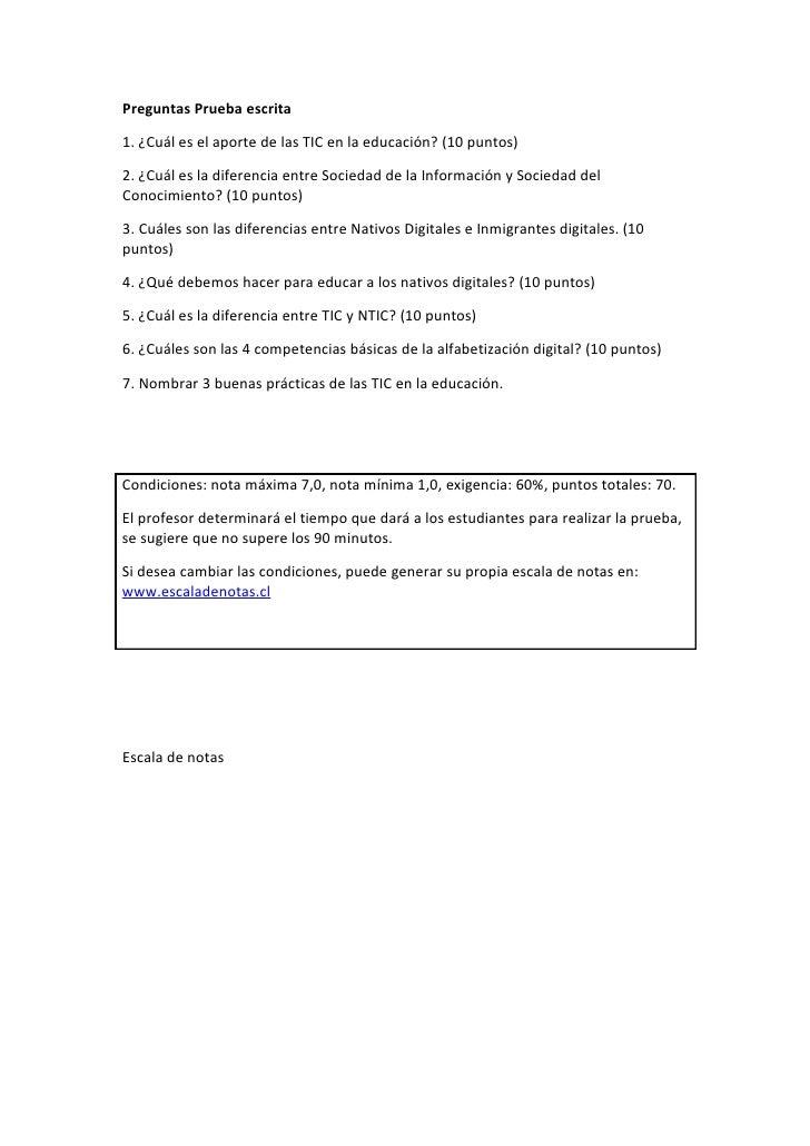 Preguntas Prueba escrita1. ¿Cuál es el aporte de las TIC en la educación? (10 puntos)2. ¿Cuál es la diferencia entre Socie...