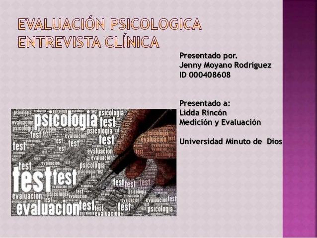 Presentado por. Jenny Moyano Rodríguez ID 000408608 Presentado a: Lidda Rincón Medición y Evaluación Universidad Minuto de...