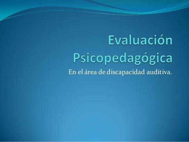 En el área de discapacidad auditiva.