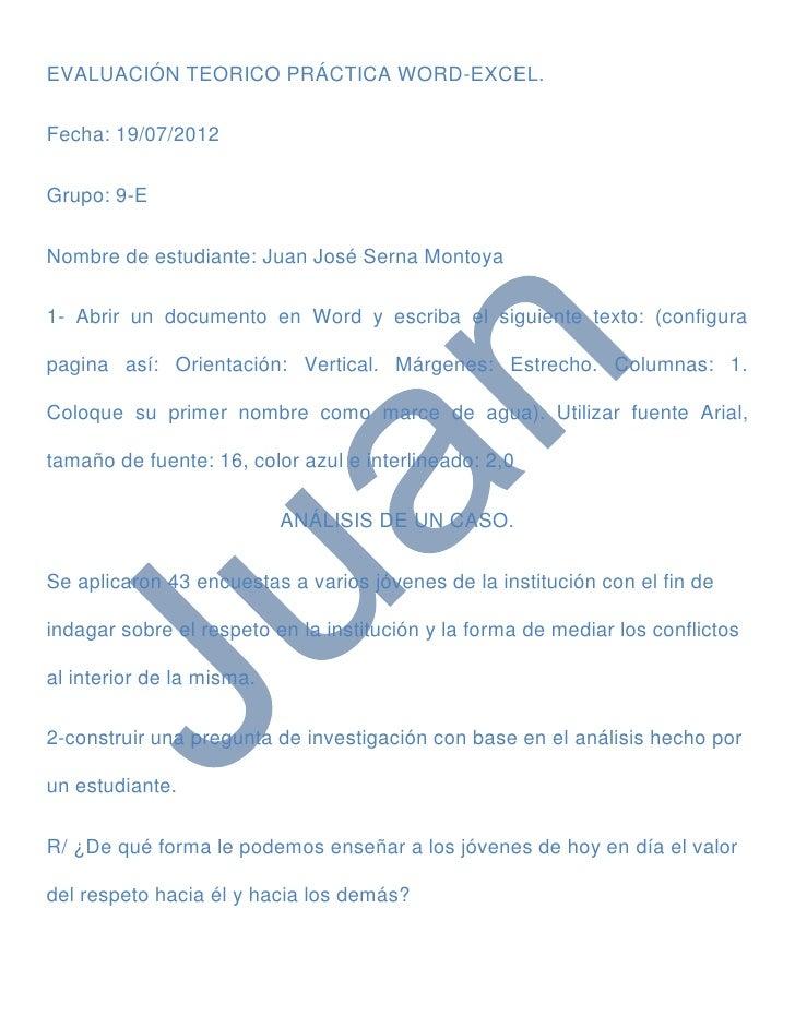 EVALUACIÓN TEORICO PRÁCTICA WORD-EXCEL.Fecha: 19/07/2012Grupo: 9-ENombre de estudiante: Juan José Serna Montoya1- Abrir un...