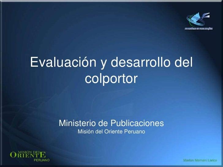 Marlon J. Mamani Larico<br />Servicio Educacional Hogar y Salud MOP<br />Evaluación y desarrollo del colportor<br />Minist...