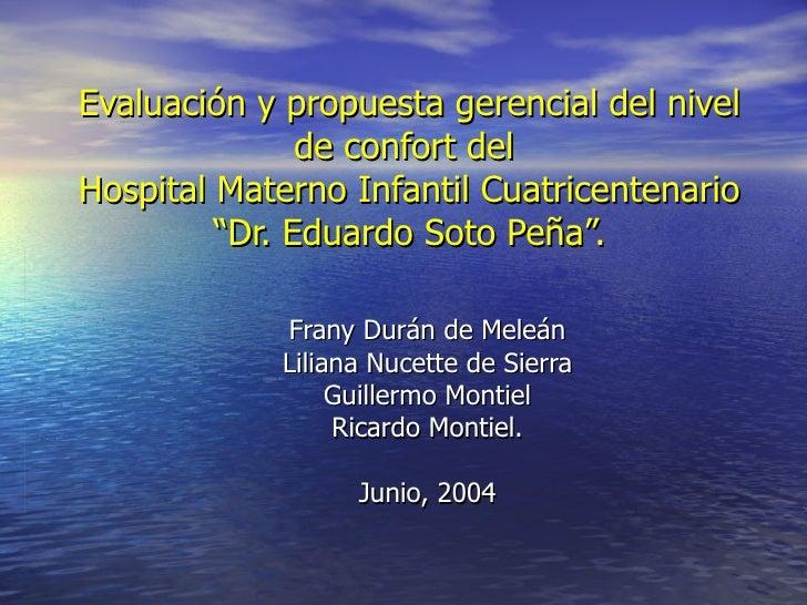 """Evaluación y propuesta gerencial del nivel de confort del  Hospital Materno Infantil Cuatricentenario """"Dr. Eduardo Soto Pe..."""
