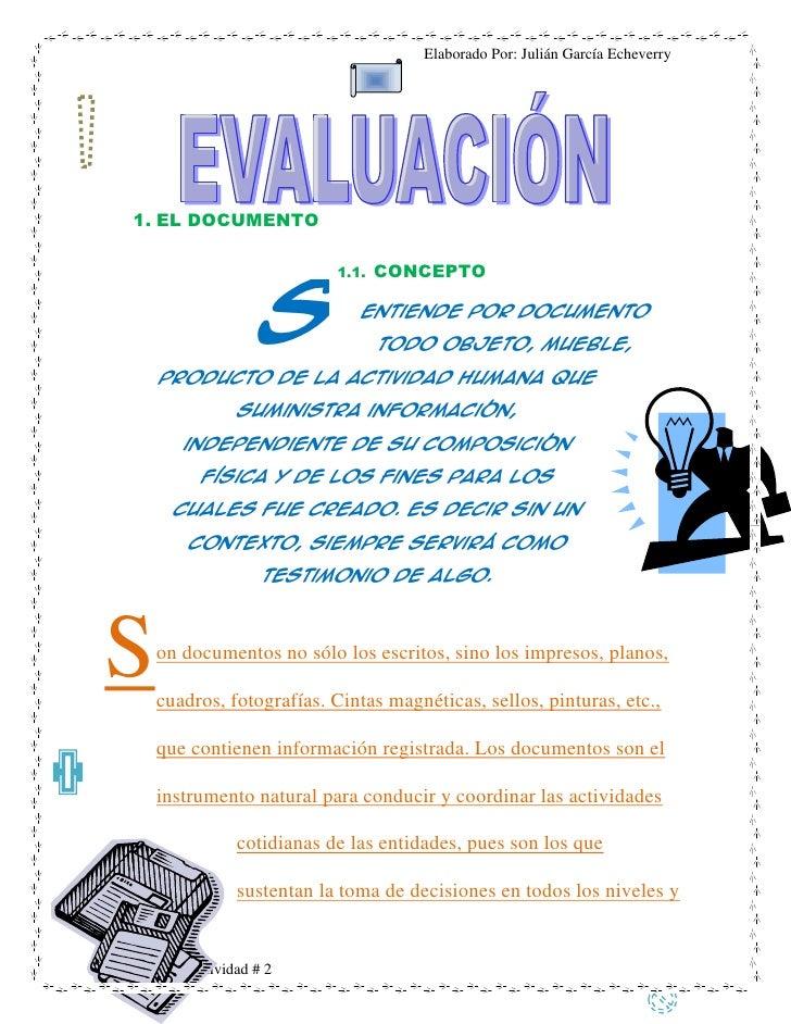 Elaborado Por: Julián García Echeverry1. EL DOCUMENTO                 S                          1.1.   CONCEPTO          ...