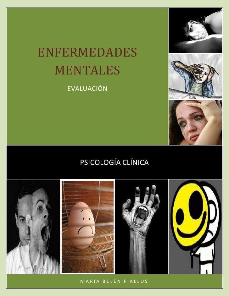 ENFERMEDADES  MENTALES   EVALUACIÓN      PSICOLOGÍA CLÍNICA      MARÍA BELÉN FIALLOS