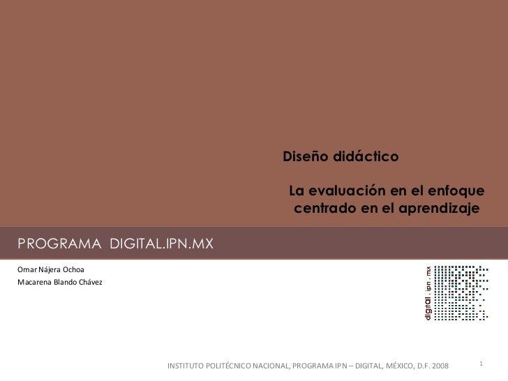 PROGRAMA  DIGITAL.IPN.MX Omar Nájera Ochoa Macarena Blando Chávez INSTITUTO POLITÉCNICO NACIONAL, PROGRAMA IPN – DIGITAL, ...