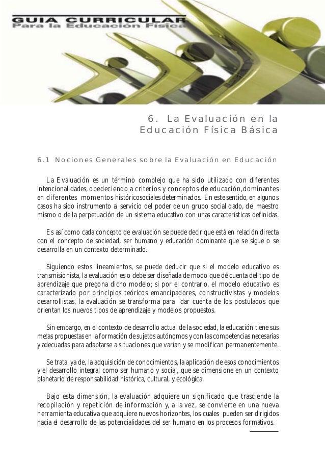 6. La Evaluación en la Educación Física Básica 6.1 Nociones Generales sobre la Evaluación en Educación  La Evaluación es u...
