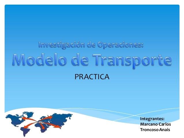 Integrantes: Marcano Carlos Troncoso Anais PRACTICA