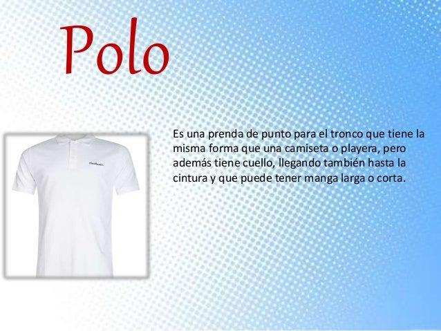 Polo Es una prenda de punto para el tronco que tiene la misma forma que una  camiseta o playera ... 0701239a5a061