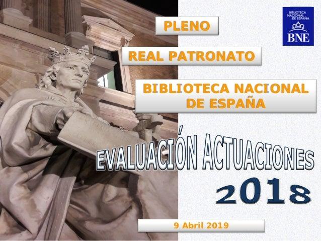 9 Abril 2019 PLENO REAL PATRONATO BIBLIOTECA NACIONAL DE ESPAÑA