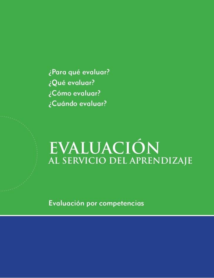 ¿Para qué evaluar?¿Qué evaluar?¿Cómo evaluar?¿Cuándo evaluar?EVALUACIónal servicio del aprendizajeEvaluación por competenc...