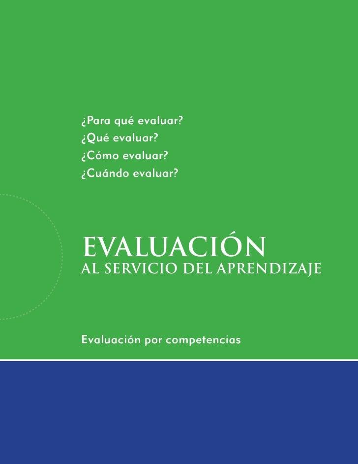 ¿Para qué evaluar? ¿Qué evaluar? ¿Cómo evaluar? ¿Cuándo evaluar?     EVALUACIón al servicio del aprendizaje    Evaluación ...
