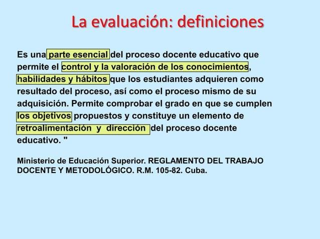 La evaluación: definicionesEs valorar cualitativamente los cambios que se han efectuadosistemáticamente en el nivel de asi...