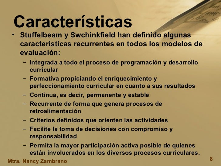 Características  <ul><li>Stuffelbeam y Swchinkfield han definido algunas características recurrentes en todos los modelos ...