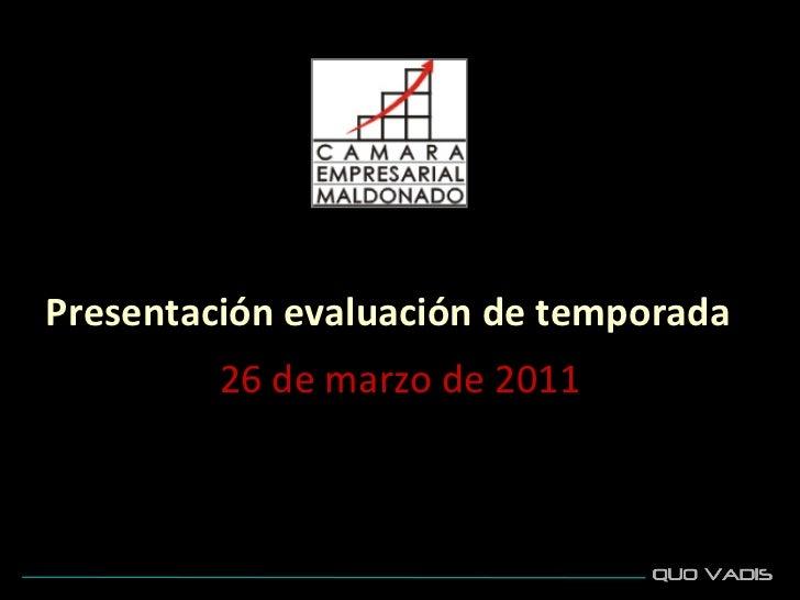 Presentación evaluación de temporada         26 de marzo de 2011
