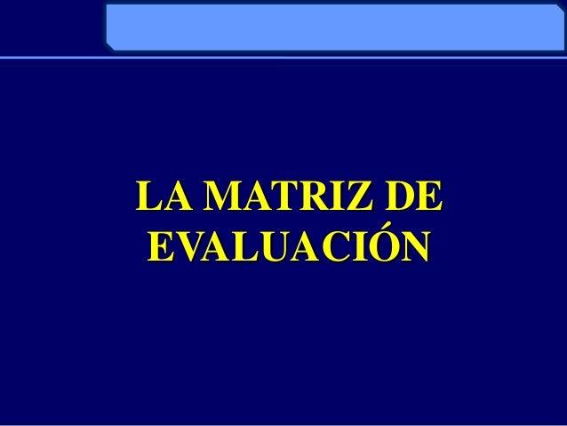 LA MATRIZ DEEVALUACIÓN