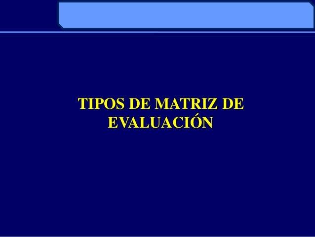 TIPOS DE MATRIZ DEEVALUACIÓN