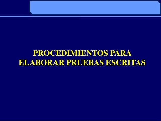 PROCEDIMIENTOS PARAELABORAR PRUEBAS ESCRITAS