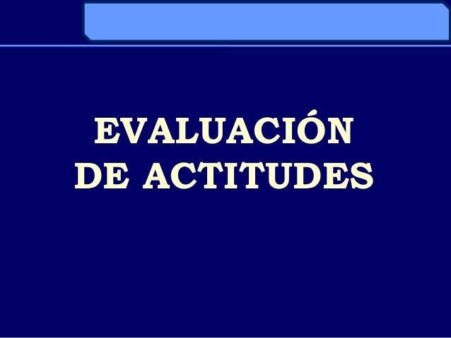 EVALUACIÓNDE ACTITUDES