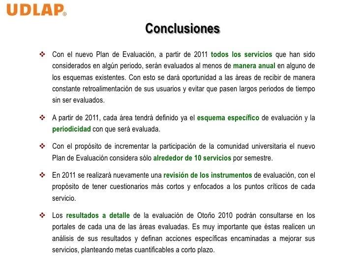 Conclusiones Con el nuevo Plan de Evaluación, a partir de 2011 todos los servicios que han sido  considerados en algún pe...