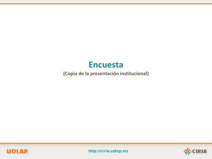 Encuesta(Copia de la presentación institucional)