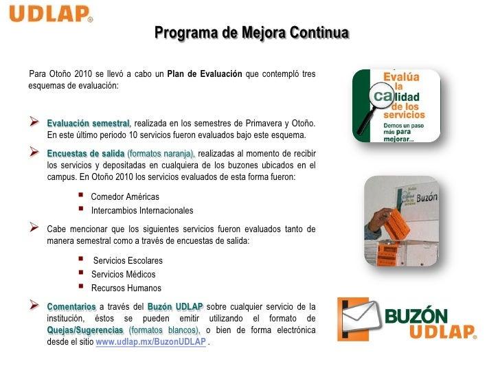 Programa de Mejora ContinuaPara Otoño 2010 se llevó a cabo un Plan de Evaluación que contempló tresesquemas de evaluación:...