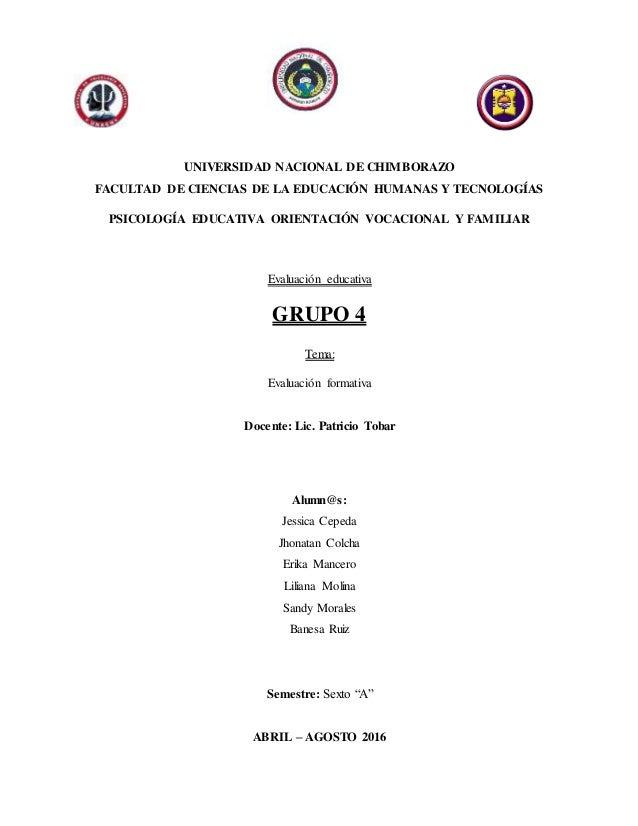 UNIVERSIDAD NACIONAL DE CHIMBORAZO FACULTAD DE CIENCIAS DE LA EDUCACIÓN HUMANAS Y TECNOLOGÍAS PSICOLOGÍA EDUCATIVA ORIENTA...