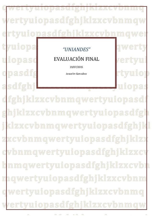 """""""UNIANDES"""" EVALUACIÓN FINAL 19/07/2015 Josselin González"""