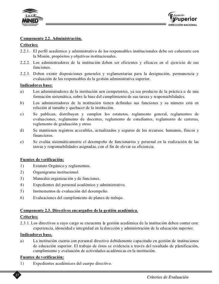 Fuentes de verificación:1)    Documentos sobre registros académicos.2)    Expedientes de personal responsable del registro...
