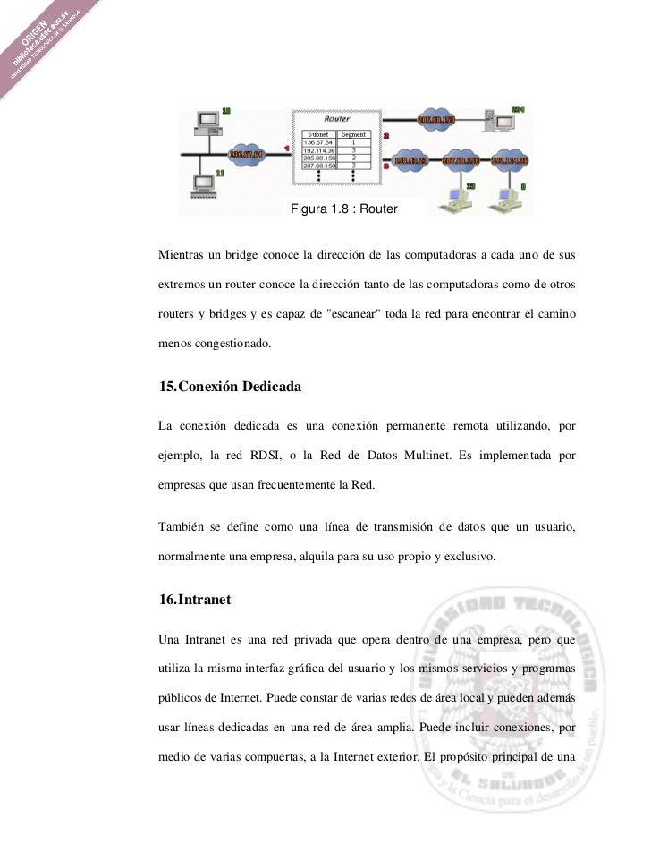 Figura 1.8 : RouterMientras un bridge conoce la dirección de las computadoras a cada uno de susextremos un router conoce l...