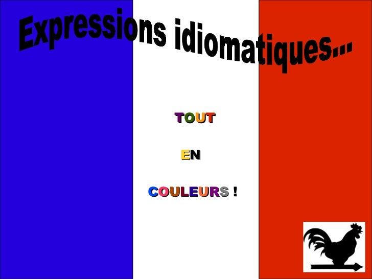 T O U T   E N   C O U L E U R S ! Expressions idiomatiques...