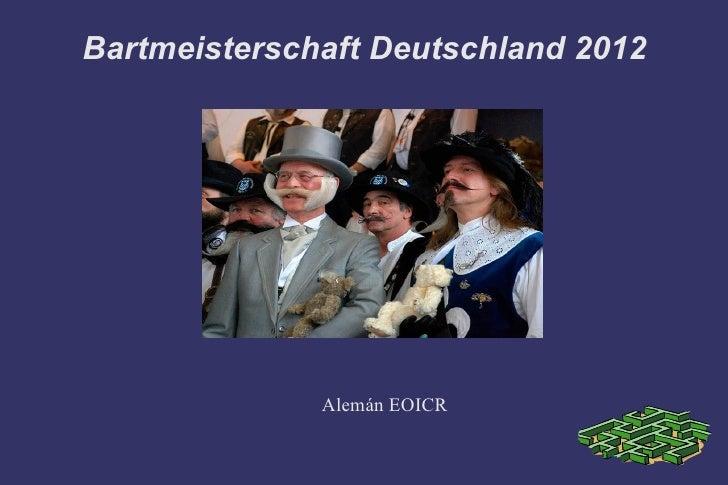Bartmeisterschaft Deutschland 2012              Alemán EOICR