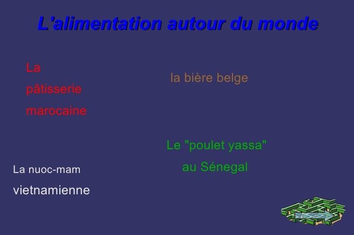 """Lalimentation autour du monde  La                 la bière belge  pâtisserie  marocaine                Le """"poulet yassa""""La..."""
