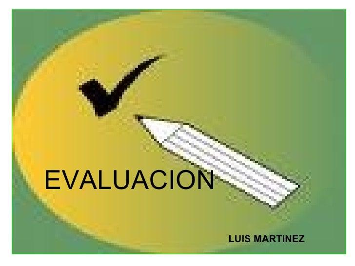 EVALUACION LUIS MARTINEZ
